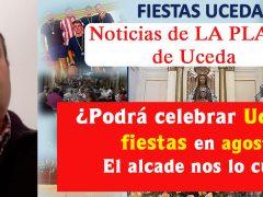 El Ayuntamiento de Uceda aún no sabe si podrán celebrarse las fiestas patronales de agosto