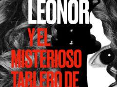 Sale a la VENTA el LIBRO: «LEONOR y el misterioso tablero de AJEDREZ», de la periodista Rosa de las Nieves